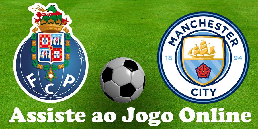 Como Assistir ao jogo Porto Manchester City online e com excelente qualidade