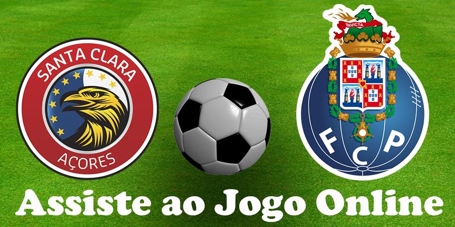 Como Assistir ao jogo Santa Clara Porto online e com excelente qualidade
