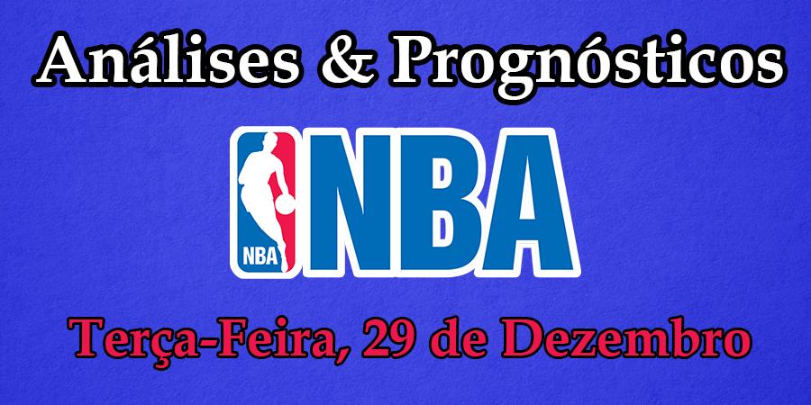 Análise e Prognósticos NBA - Terça Feira 29 Dezembro