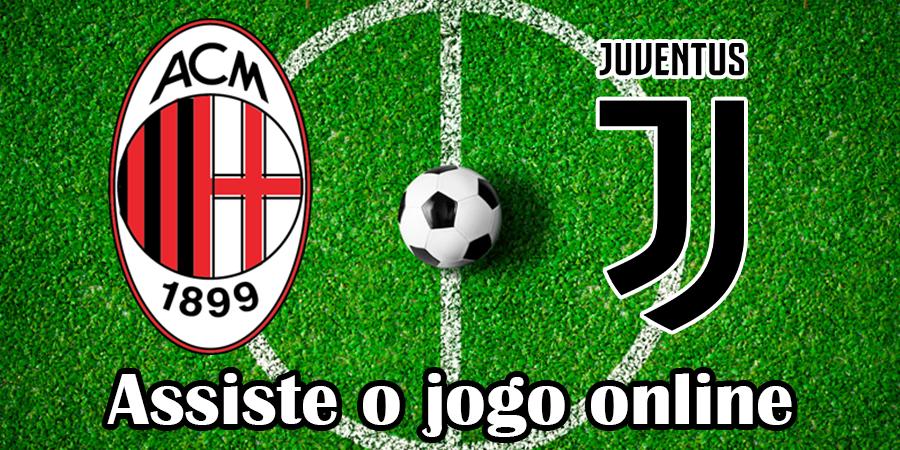 Como Assistir ao jogo AC Milan Juventus online e com excelente qualidade