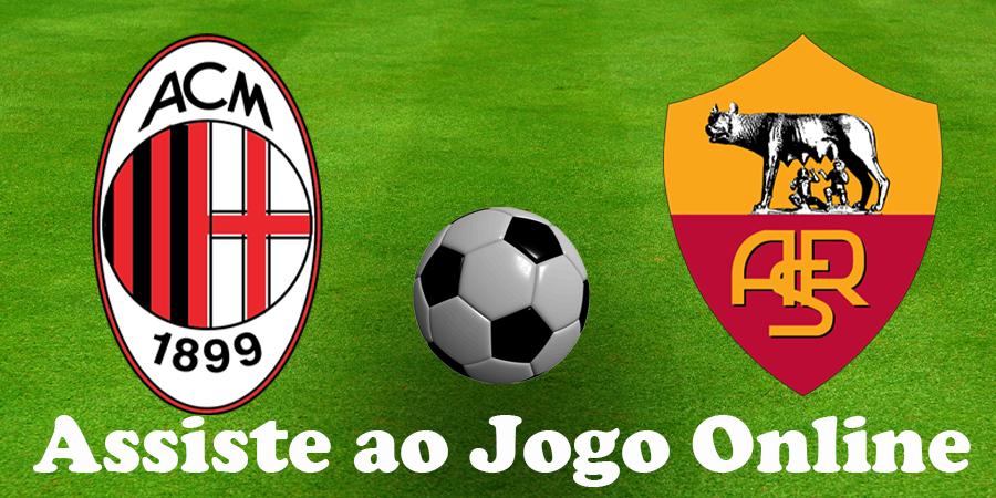Como Assistir ao jogo AC Milan Roma online e com excelente qualidade
