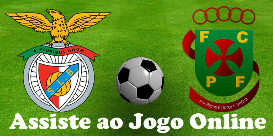 Como Assistir ao jogo Benfica Paços de Ferreira online e com excelente qualidade