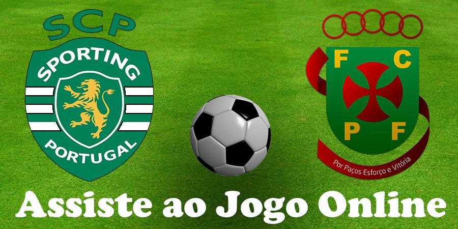 Como Assistir ao jogo Sporting Paços de Ferreira online e com excelente qualidade