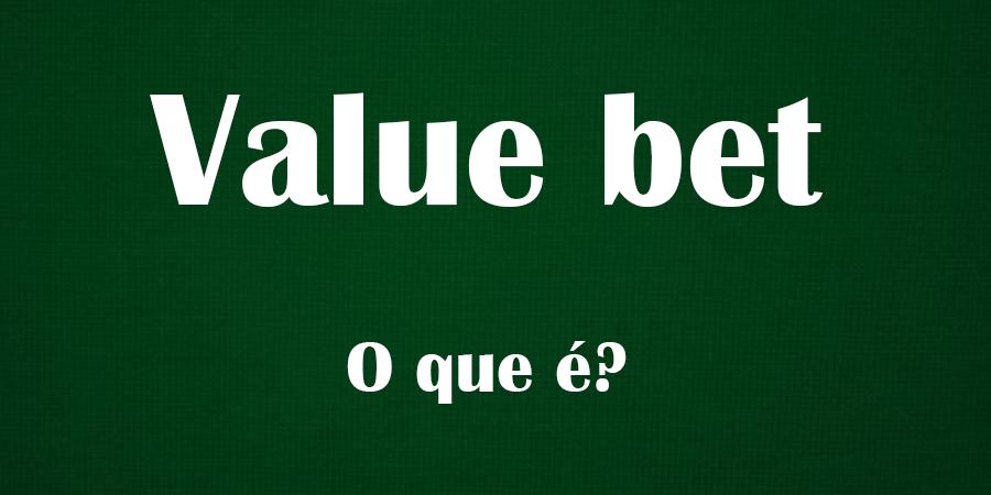 O que é uma Value Bet?
