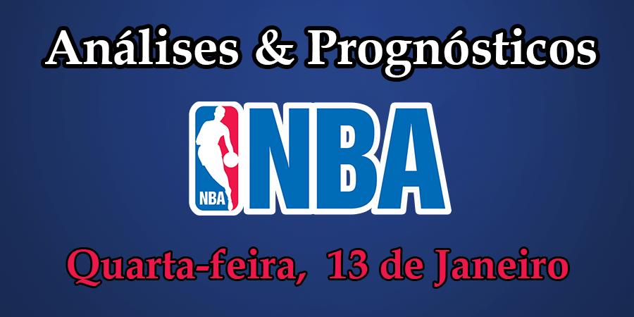 Análise e Prognósticos NBA - Quarta Feira 13 Janeiro