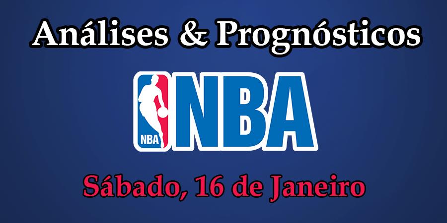Análise e Prognósticos NBA - Sábado 16 Janeiro