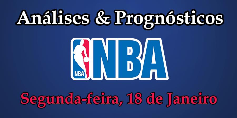 Análise e Prognósticos NBA - Segunda Feira 18 Janeiro