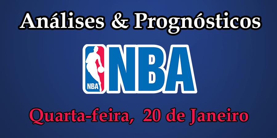 Análise e Prognósticos NBA - Quarta Feira 20 Janeiro