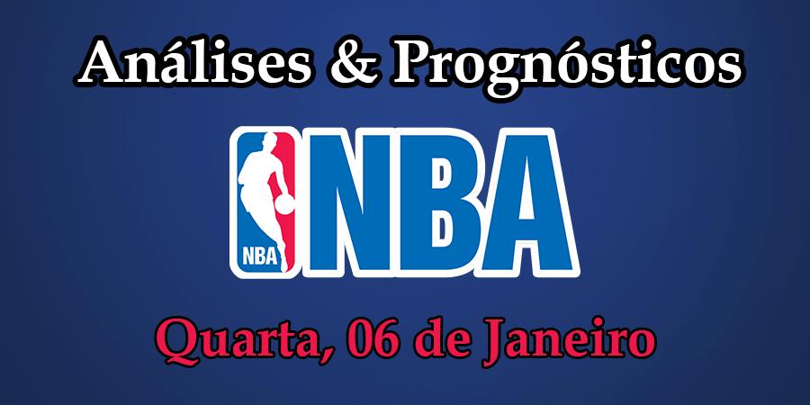 Análise e Prognósticos NBA - Quarta Feira 6 Janeiro