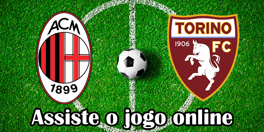 Como Assistir ao jogo AC Milan Torino online e com excelente qualidade