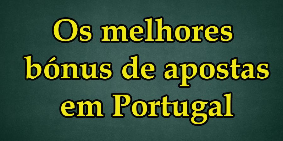 Os melhores bónus de apostas em Portugal