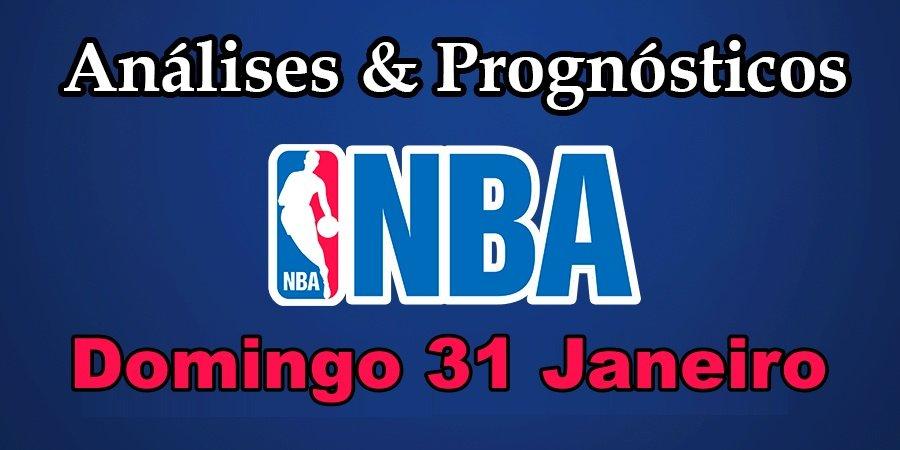 Análise e Prognósticos NBA - Domingo 31 Janeiro