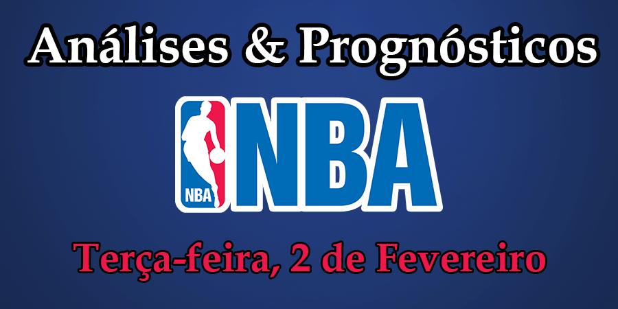 Análise e Prognósticos NBA - Terça Feira 2 de Fevereiro
