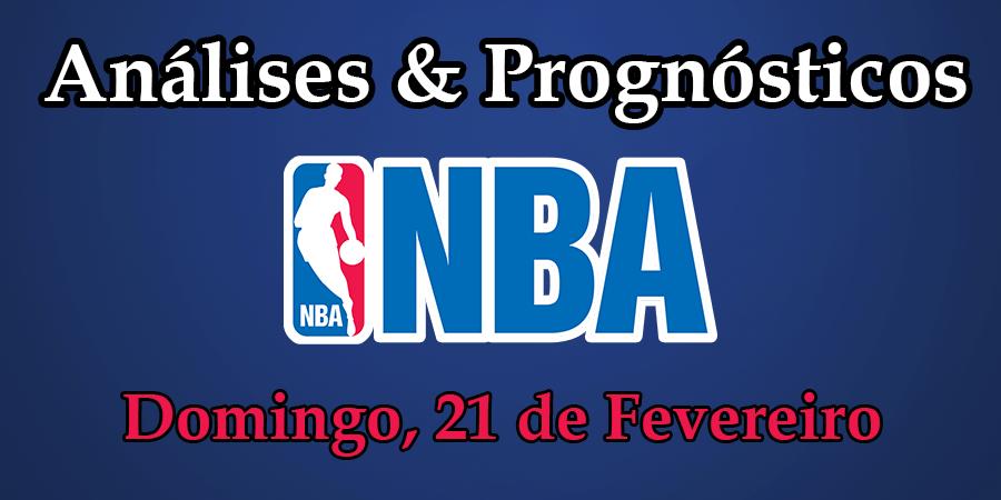 Análise e Prognósticos NBA - Domingo 21 de Fevereiro