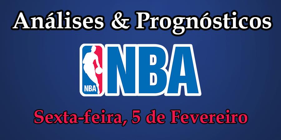 Análise e Prognósticos NBA - Sexta Feira 5 de Fevereiro