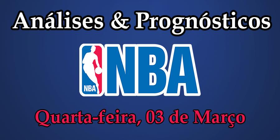 Análise e Prognósticos NBA - Quarta Feira 3 de Março