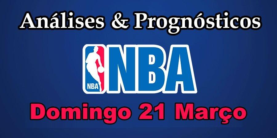 Análise e Prognósticos NBA – Domingo 21 de Março