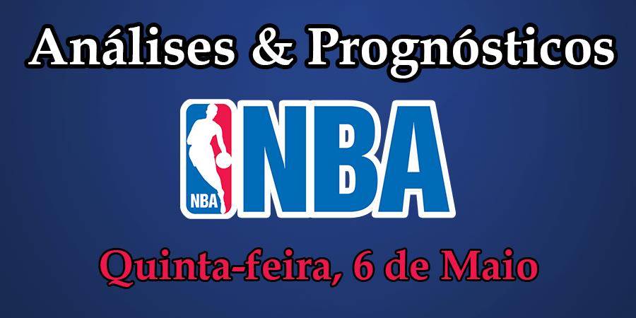 Análise e Prognósticos NBA – Quinta Feira 6 de Maio