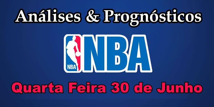 Análise e Prognósticos NBA – Quarta Feira 30 de Junho