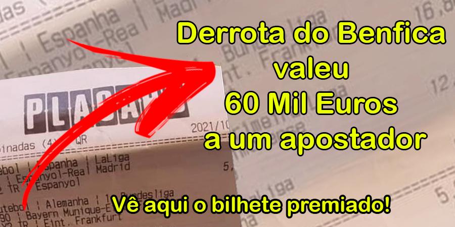 Derrota do Benfica valeu 60 Mil Euros a um apostador