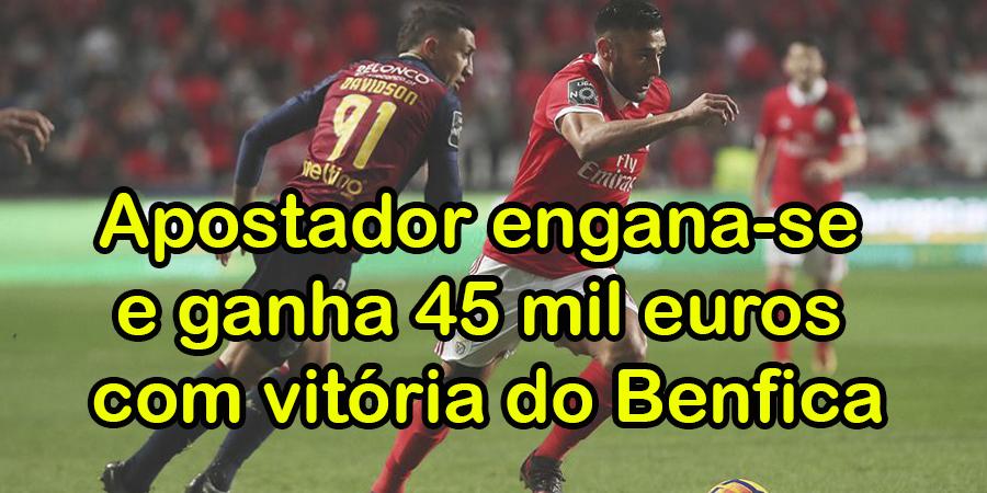 Apostador engana-se e ganha 45 mil euros com vitória do Benfica