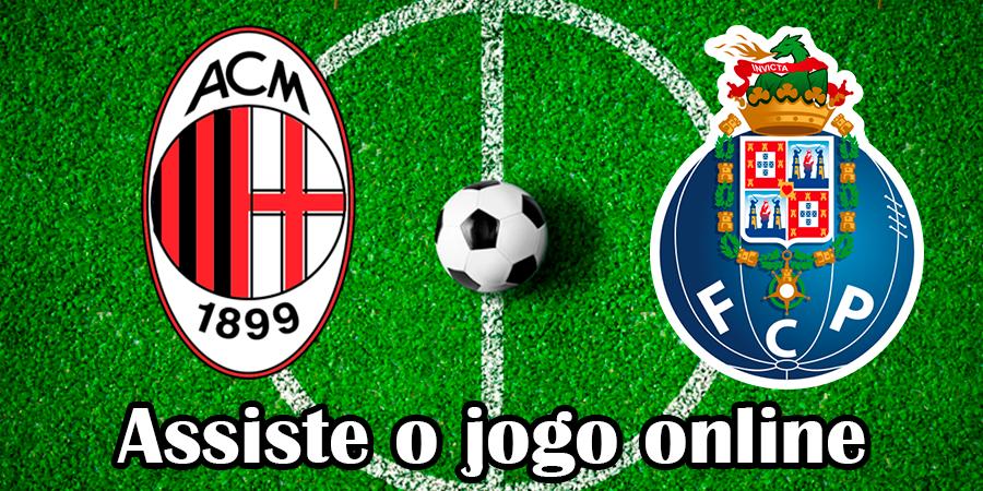 Assistir jogo Milão Porto Online grátis e com excelente qualidade
