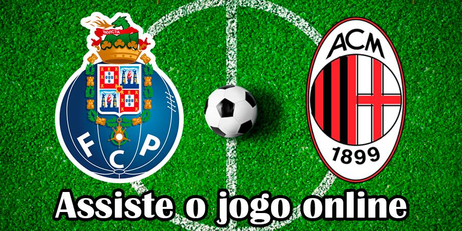 Assistir jogo Porto Milão Online grátis e com excelente qualidade