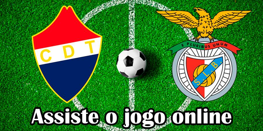 Como Assistir ao jogo Trofense Benfica online e com excelente qualidade